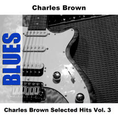 Charles Brown Selected Hits Vol. 3