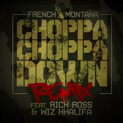 Choppa Choppa Down (Remix) (feat. Rick Ross & Wiz Khalifa) - Single