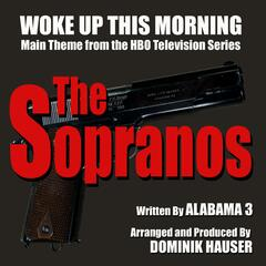 "Woke Up the Morning: Theme from ""the Sopranos"" (feat. Dominik Hauser)"