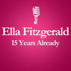 1996 – 2011 : 15 Years Already... (Anniversary Album Celebrating The Death Of Ella Fitzgerald 15 Years Ago)