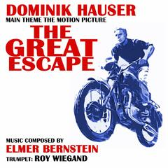 The Great Escape - Theme from the Motion Picture (Remix) (feat. Dominik Hauser) - Single
