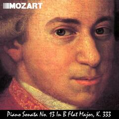 Piano Sonata No. 13 In B Flat Major, K. 333. Great for Baby's Brain, Mozart Effect, Stress Reduction and Pure Enjoyment. - Single