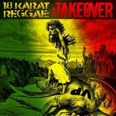 18 Karat Reggae Gold 2010: The Takeover