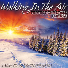 Walking In The Air: Perfect Christmas Playlist
