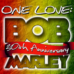 One Love: Bob Marley 30th Anniversary