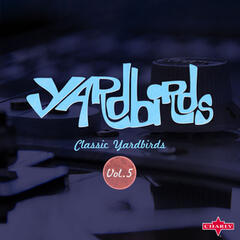 Classic Yardbirds Vol.5