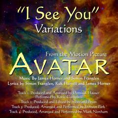 """I See You"" - Variations from the Motion Picture ""Avatar"""