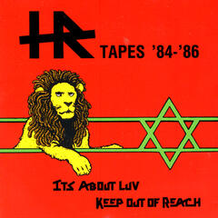 H.R. Tapes '84-'86: It's Aboue Love / Keep Out of Reach