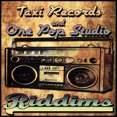 Taxi Records & One Pop Studio Riddims