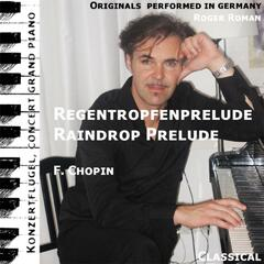 Raindrop Prelude , Regentropfenprelude , D Flat Major , Des Dur , Opus 28 No. 15 (feat. Roger Roman) - Single