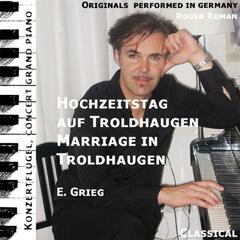 Wedding Day In Troldhaugen , Hochzeitstag Auf Troldhaugen , Opus 65 No. 6 (feat. Roger Roman) - Single