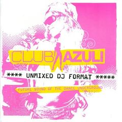 Club Azuli - Future Sound Of The Dance Underground - 01/06(Unmixed DJ Format)