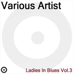 Ladies In Blues Volume 3
