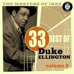 The Masters of Jazz: 33 Best of Duke Ellington, Vol. 2