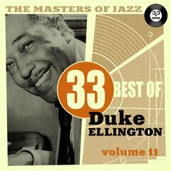 The Masters of Jazz: 33 Best of Duke Ellington, Vol. 11