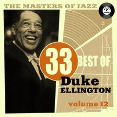 The Masters of Jazz: 33 Best of Duke Ellington, Vol. 12
