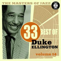The Masters of Jazz: 33 Best of Duke Ellington, Vol. 14