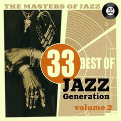 The Masters of Jazz: 33 Best of Jazz Generation, Vol. 2