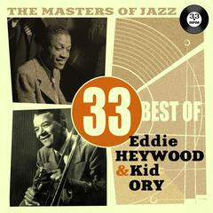 The Masters of Jazz: 33 Best of Eddie Heywood & Kid Ory