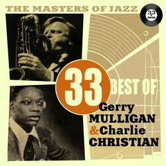 The Masters of Jazz: 33 Best of Gerry Mulligan & Charlie Christian