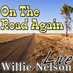 On The Road Again: Willie Nelson Live