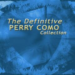 The Definitive Perry Como Collection