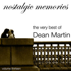 Nostalgic Memories-The Very Best of Dean Martin-Vol. 13