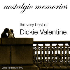 Nostalgic Memories-The Very Best of Dickie Valentine-Vol. 95