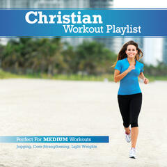 Christian Workout Playlist: Medium Paced