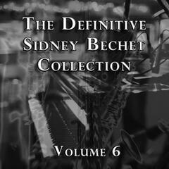 The Definitive Sidney Bechet Collection, Vol. 6
