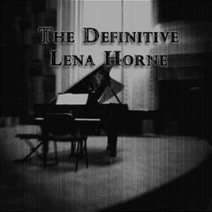 The Definitive Lena Horne Collection