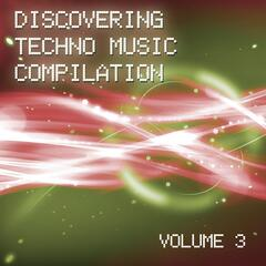Discovering Techno Music Compilation, Vol. 3