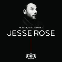 Made For The Night mixed by Jesse Rose