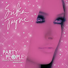 Party People (Ignite the World) - The Remixes Part 1
