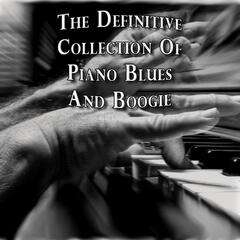 The Definitive Collection of Piano Blues and Boogie