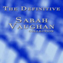 The Definitive Sarah Vaughan Collection