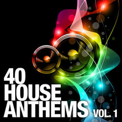40 House Anthems, Vol. 1