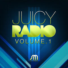 Juicy Radio Volume 1