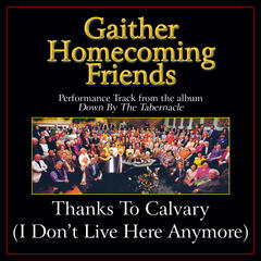 Thanks to Calvary (I Don't Live Here Anymore) Performance Tracks