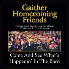Come and See What's Happenin' in the Barn Performance Tracks