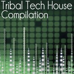 Tribal Tech House Compilation