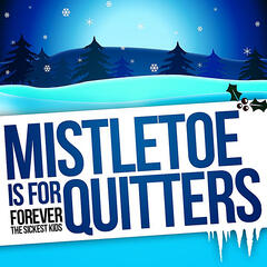 Mistletoe is for Quitters - Single