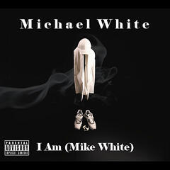 I Am (Mike White)
