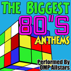 The Biggest 80's Anthems