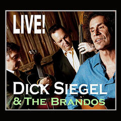 Dick Siegel and the Brandos Live!
