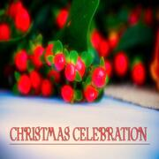 Christmas Celebration [75 Original Christmas Songs Remastered]