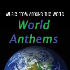 Music from Around the World : World Anthems