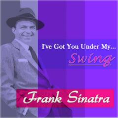 I've Got You Under My... Swing
