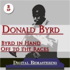 Byrd In Hand / Off To the Races