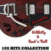 Rockabilly, Hillbilly & Rock'n'roll [100 Hits Collection]
